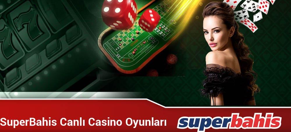 superbahis canli casino oyunlari